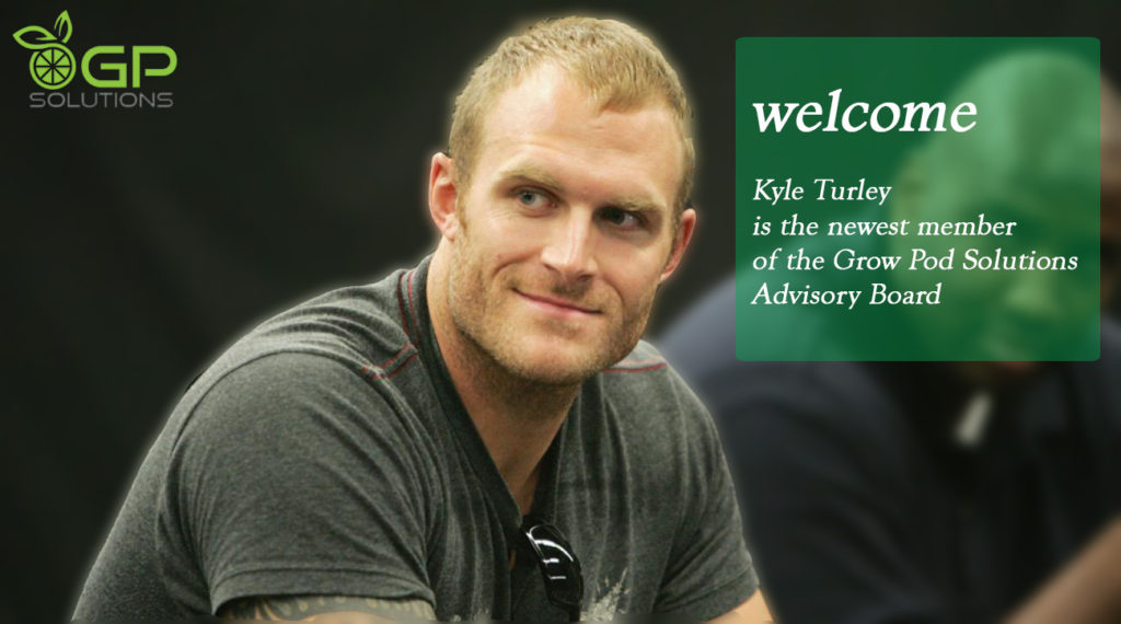 Kyle Turley as A New Member of Grow Pod Solutions Advisory Board